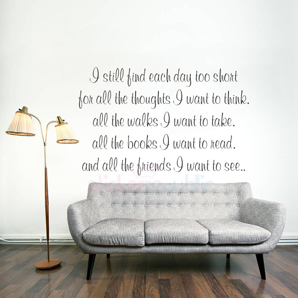 Quotes 'I still find each day too short' by John Burroughs Words and Quotes Wall Decal