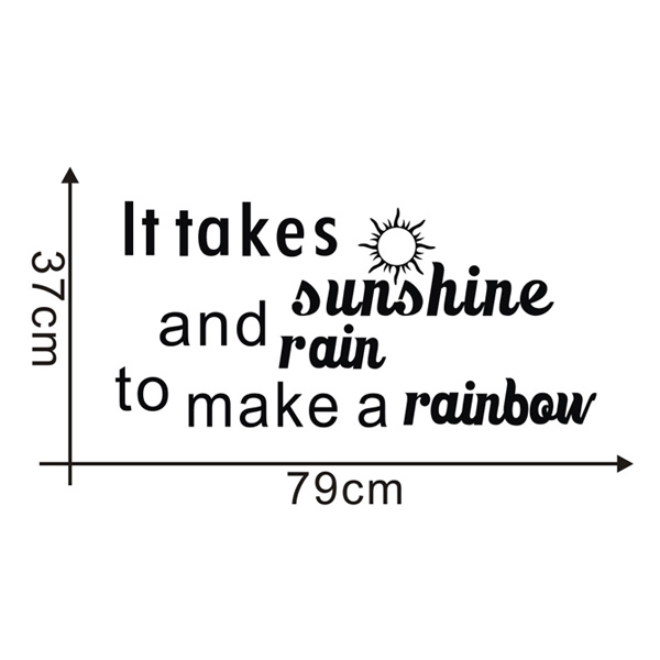 Takes Sunshine and Rain to Make a Rainbow Words and Quotes Wall Sticker