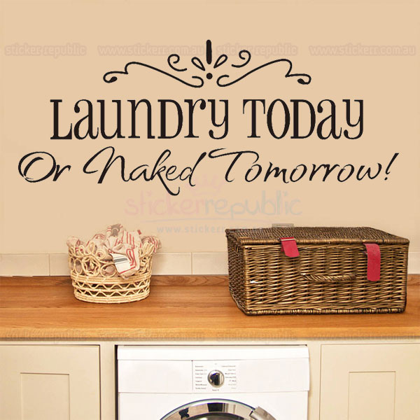 Laundry Today Or Naked Tomorrow Words Wall Sticker|Laundry Wall Decal